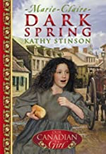 Our Canadian Girl Marie Claire #1 Dark Spring by Stinson Kathy (2001-09-04) Paperback