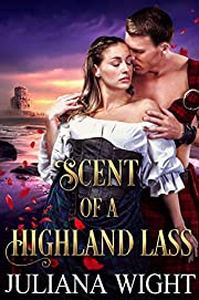 Scent of a Highland Lass: Scottish Medieval Highlander Romance (Lasses of the Machlachlan Castle Book 2)