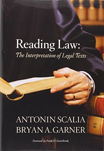 Reading Law: The Interpretation of Legal Texts