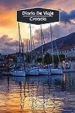 Diario de Viaje Croacia: Diario de Viaje forrado | 106 páginas, 15,24 cm x 22,86 cm | Para acompañarle durante su estancia