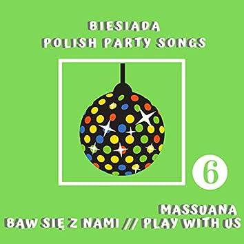 Baw się z nami cz. 6 - Biesiada / Play With Us Pt. 6 - Polish Party Songs