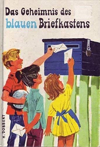 Das Geheimnis des blauen Briefkastens. ( Ab 8 J.). Kinder helfen Kindern