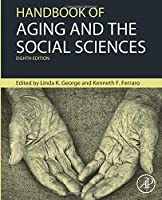 Handbook of Aging and the Social Sciences (Handbooks of Aging)