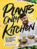 Plants Only Kitchen: Over 70 delicious, super-simple, powerful & protein-packed recipes for busy people