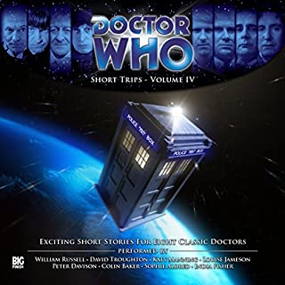 Doctor Who - Short Trips Volume 04                   By:                                                                                                                                 Richard Dinnick,                                                                                        Foster Marks,                                                                                        Jason Arnopp,                   and others                          Narrated by:                                                                                                                                 William Russell,                                                                                        David Troughton,                                                                                        Katy Manning,                   and others                 Length: 2 hrs and 22 mins     3 ratings     Overall 4.0