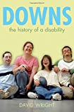 Down's Syndrome: The History of a Disability (Biographies of Disease)