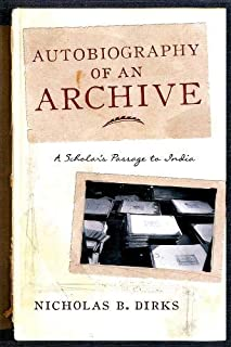Autobiography of an Archive: A Scholar's Passage to India (Cultures of History)
