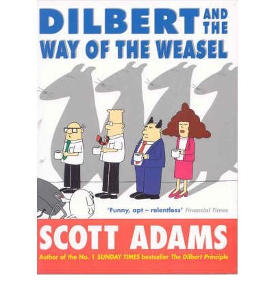 [(Dilbert and the Way of the Weasel)] [ By (author) Scott Adams ] [October, 2003]
