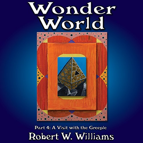 Wonder World 4     The Adventure Continues              By:                                                                                                                                 Robert W. Williams                               Narrated by:                                                                                                                                 Darren Roebuck                      Length: 3 hrs and 22 mins     Not rated yet     Overall 0.0