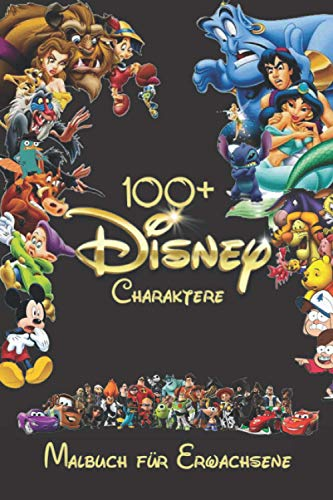 100+ Disney Charaktere Malbuch: für Erwachsene mit allen Lieblingsfiguren. Gut für Kinder jeden Alters (hohe Qualität) Teil 1