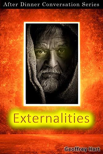 Externalities: After Dinner Conversation Short Story Series