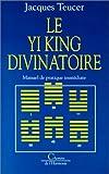 Le Yi king divinatoire. Manuel de pratique immédiate - Dervy - 30/09/1993