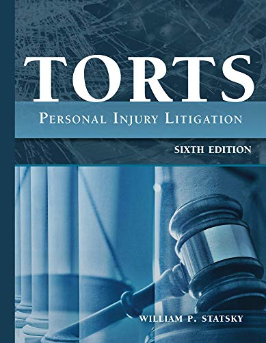 Compare Textbook Prices for Torts: Personal Injury Litigation Sixth Edition ISBN 9781531009595 by William P. Statsky