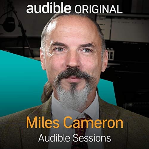 FREE: Audible Sessions with Miles Cameron audiobook cover art