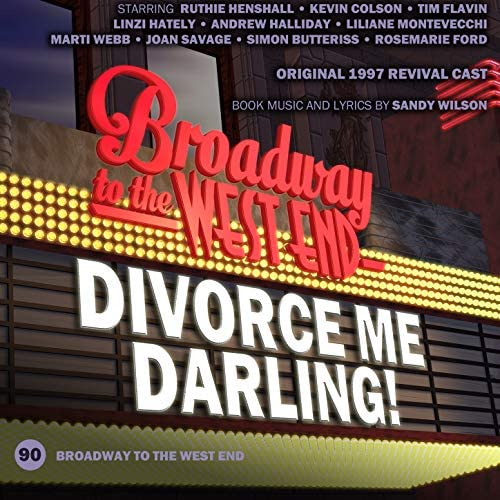 Original 1997 Revival Cast of Divorce Me, Darling! & Sandy Wilson