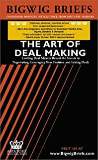 The Art of Deal Making: Leading Deal Makers Reveal the Secrets to Negotiating, Leveraging Your Position and Inking Deals (...