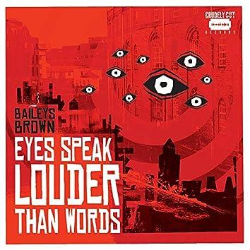 Eyes Speak Louder Than Words