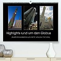 """Highlights rund um den Globus (Premium, hochwertiger DIN A2 Wandkalender 2022, Kunstdruck in Hochglanz): """"Die groesste Sehenswuerdigkeit, die es gibt, ist die Welt - sieh sie dir an."""" Kurt Tucholsky (Monatskalender, 14 Seiten )"""
