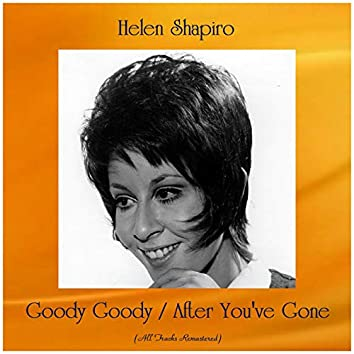 Goody Goody / After You've Gone (Remastered 2019)