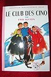 Le club des cinq - Nouvelle bibliothèque rose - Hachette collections