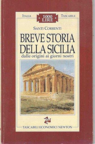 Breve Storia Della Sicilia: Dalle origini ai giorni nostri