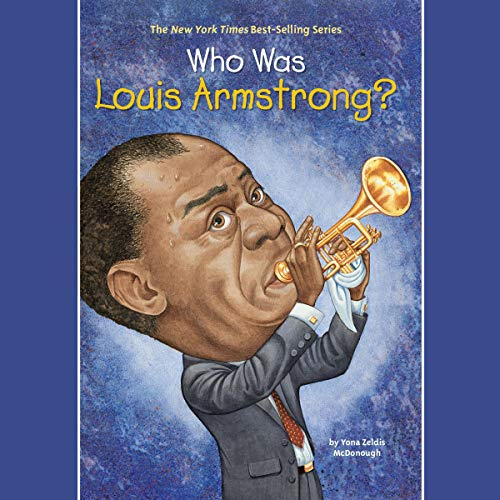 Who Was Louis Armstrong? cover art