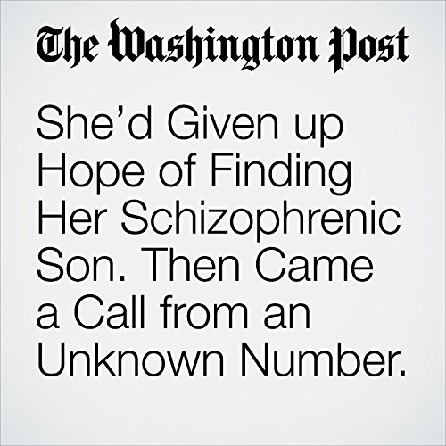 She'd Given up Hope of Finding Her Schizophrenic Son. Then Came a Call from an Unknown Number. copertina