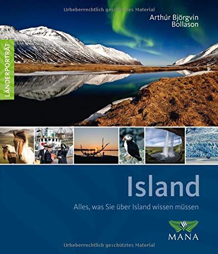 Island: Alles, was Sie über Island wissen müssen (Länderporträt / Reiseführer, Bildband und Handbuch in einem)