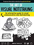 The Art of Visual Notetaking: An interactive guide...