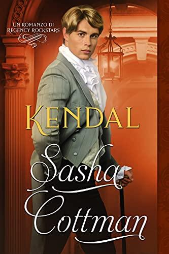 Sasha Cottman –  Le Rockstar di Regency Vol. 4 Kendal (2021)