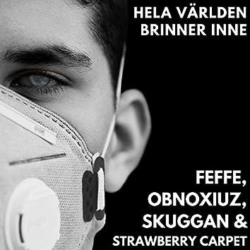 Hela Världen Brinner Inne (feat. Obnoxiuz, Skuggan & Strawberry Carpet)
