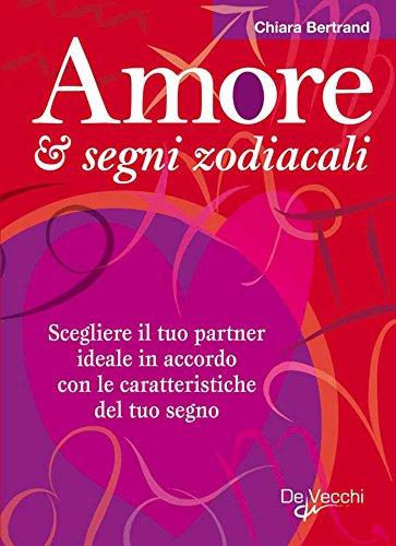 Amore e segni zodiacali (Esoterismo e scienze occulte)