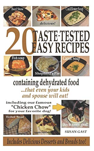 Review 20 Taste-Tested Easy Recipes Containing Dehydrated Food
