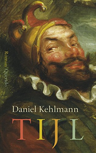 Kehlmann, D: Tijl: roman
