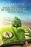 Your First Step to Re-Create Your Life in Oneness: Awareness (English Edition)