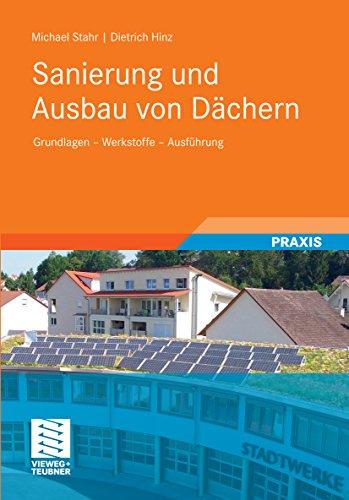 Sanierung und Ausbau von Dächern: Grundlagen - Werkstoffe - Ausführung