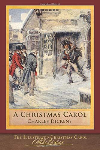 The Illustrated Christmas Carol: 200th Anniversary Edition