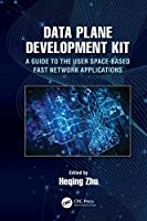 Data Plane Development Kit (DPDK): A Software Optimization Guide to the User Space-Based Network Applications Front Cover