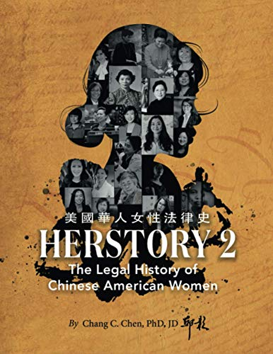 Compare Textbook Prices for Herstory 2: The Legal History of Chinese American Women  ISBN 9798714244360 by Chen Ph.D, Chang C.