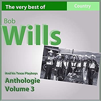 The Very Best of Bob Wills and His Texas Playboys, Anthology, Vol. 3: 1937-1938 (Country Legends)