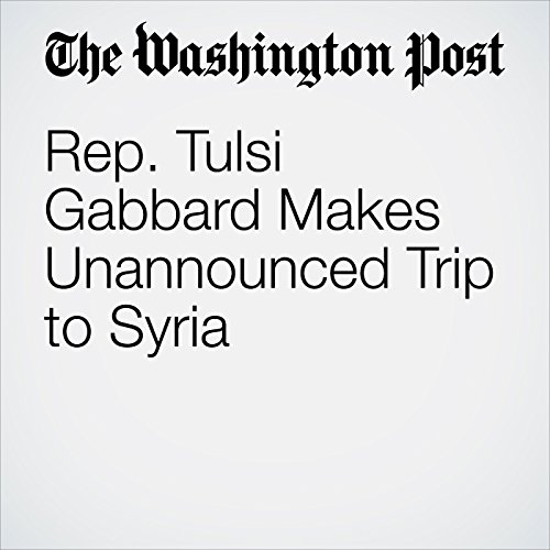 Rep. Tulsi Gabbard Makes Unannounced Trip to Syria cover art