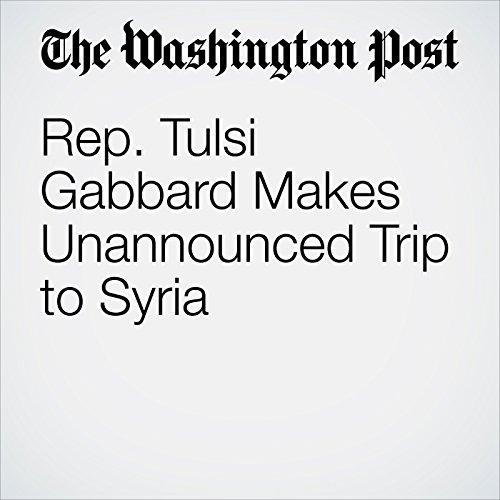 Rep. Tulsi Gabbard Makes Unannounced Trip to Syria copertina
