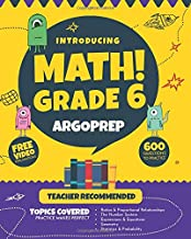 Introducing MATH! Grade 6 by ArgoPrep: 600+ Practice Questions + Comprehensive Overview of Each Topic + Detailed Video Explanations Included | 6th Grade Math Workbook PDF