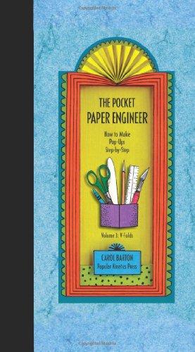 The Pocket Paper Engineer, Volume 3: V-Folds: How to Make Pop-Ups Step-by-Step