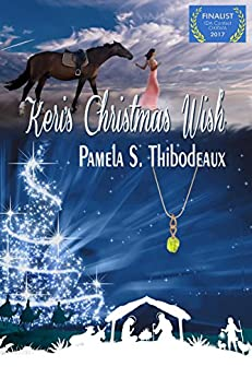 Keri's Christmas Wish: Inspirational Women's Fiction with Paranormal Elements by [Pamela S Thibodeaux]
