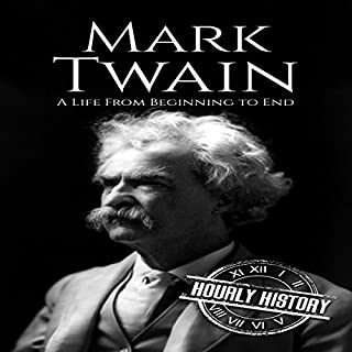 Mark Twain     A Life from Beginning to End              By:                                                                                                                                 Hourly History                               Narrated by:                                                                                                                                 Marc Zeale                      Length: 1 hr and 4 mins     Not rated yet     Overall 0.0