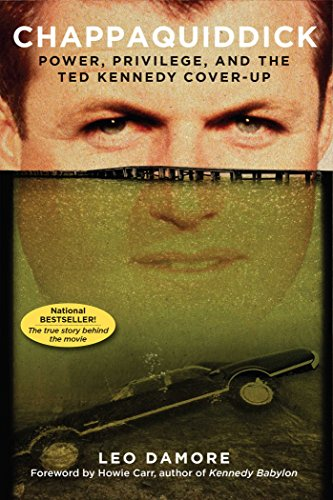 Chappaquiddick: Power, Privilege, and the Ted Kennedy Cover-Up (English Edition)