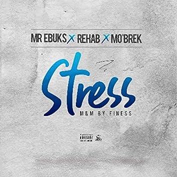 Stress (feat. Rehab & Mo'Brek)