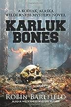 Karluk Bones: A Kodiak, Alaska Wilderness Mystery Novel