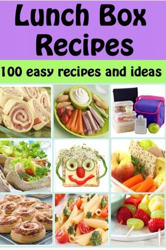 Lunch Box Recipes: 100 easy recipes and ideas for kids packed lunches (Family Cooking Series)